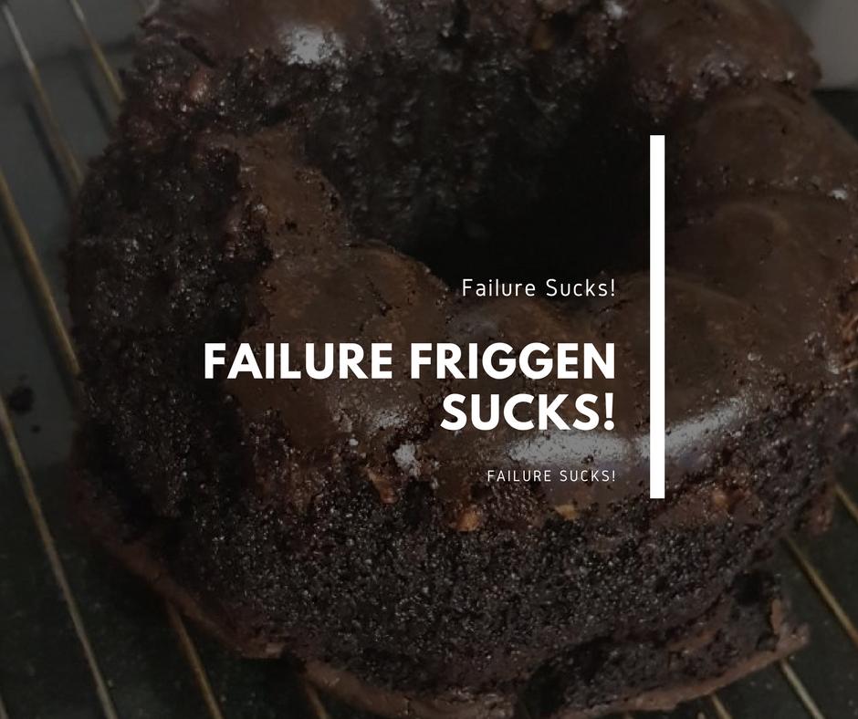Nobody Friggen Likes Failure
