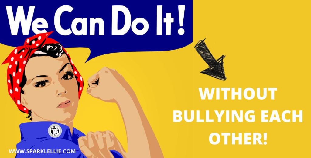 Women stop bullying women